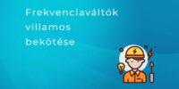 Rievtech frekvenciaváltók villamos bekötései