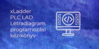 xLadder PLC LAD Létradiagram programozási kézikönyv (EN)