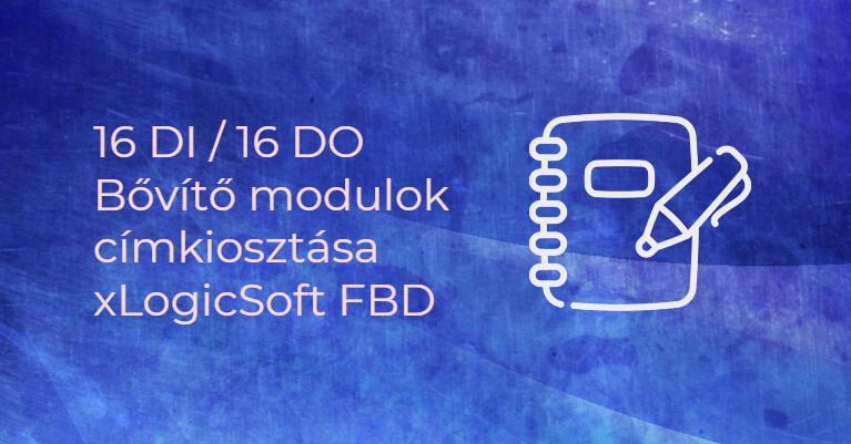 16 DI / 16 DO Bővítő modulok címkiosztása, xLogicSoft FBD
