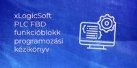 xLogicSoft  PLC FBD funkcióblokk programozási kézikönyv (EN)