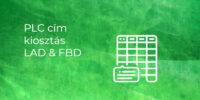 PLC cím kiosztás, FBD (Funkció blokk) és LAD (Létradiagram) programozás során