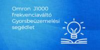 OMRON J1000 Frekvenciaváltó gyorsbeüzemelési útmutató